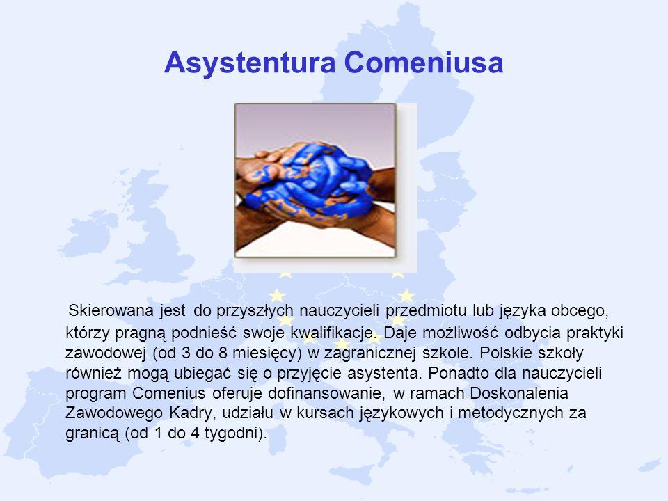 Asystentura Comeniusa Skierowana jest do przyszłych nauczycieli przedmiotu lub języka obcego, którzy pragną podnieść swoje kwalifikacje. Daje możliwoś