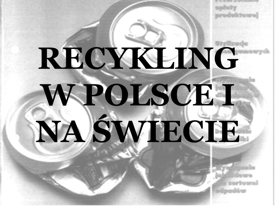 Recykling - w rozumieniu ustawy z dnia 27 kwietnia 2001 r o odpadach - to taki odzysk, który polega na powtórnym przetwarzaniu substancji lub materiałów zawartych w odpadach, w procesie produkcyjnym w celu uzyskania substancji lub materiału o przeznaczeniu pierwotnym lub o innym przeznaczeniu.