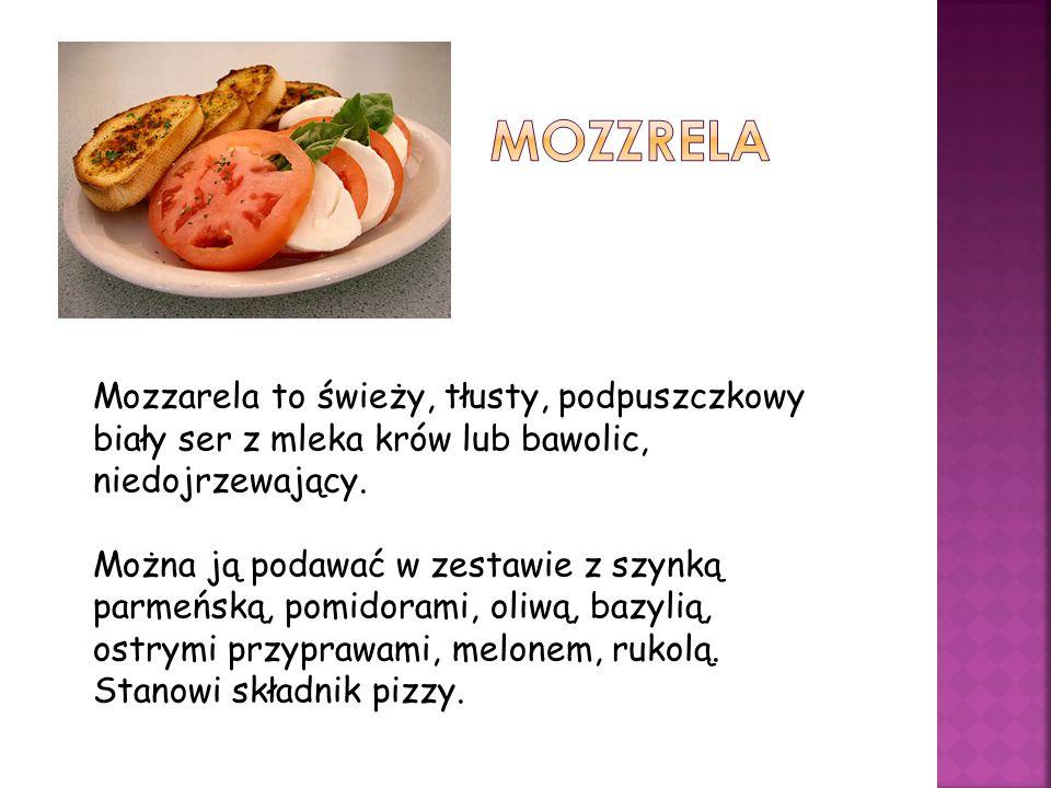 Mozzarela to świeży, tłusty, podpuszczkowy biały ser z mleka krów lub bawolic, niedojrzewający. Można ją podawać w zestawie z szynką parmeńską, pomido