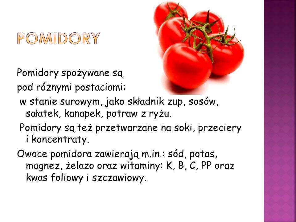 Pomidory spożywane są pod różnymi postaciami: w stanie surowym, jako składnik zup, sosów, sałatek, kanapek, potraw z ryżu. Pomidory są też przetwarzan