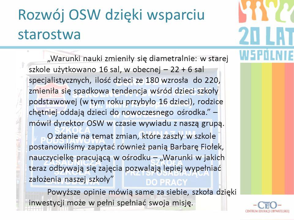 Rozwój OSW dzięki wsparciu starostwa Warunki nauki zmieniły się diametralnie: w starej szkole użytkowano 16 sal, w obecnej – 22 + 6 sal specjalistyczn