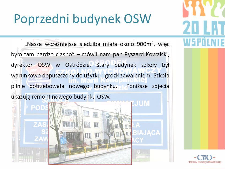 Nasza wcześniejsza siedziba miała około 900m 2, więc było tam bardzo ciasno – mówił nam pan Ryszard Kowalski, dyrektor OSW w Ostródzie. Stary budynek