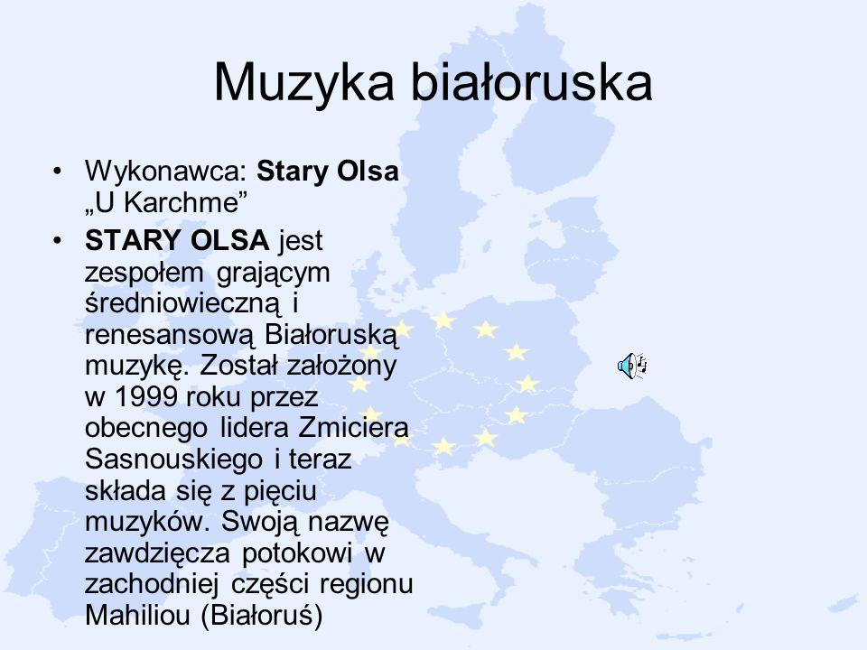 Muzyka białoruska Wykonawca: Stary Olsa U Karchme STARY OLSA jest zespołem grającym średniowieczną i renesansową Białoruską muzykę. Został założony w