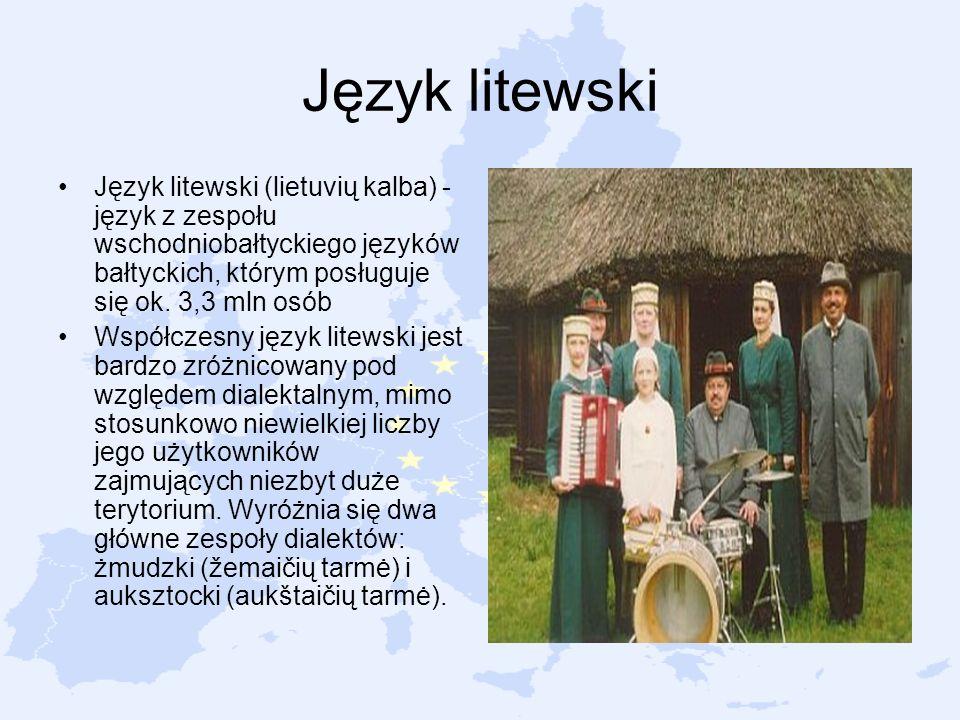 Język litewski Język litewski (lietuvių kalba) - język z zespołu wschodniobałtyckiego języków bałtyckich, którym posługuje się ok. 3,3 mln osób Współc