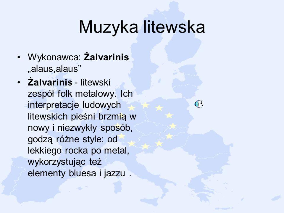 Muzyka litewska Wykonawca: Żalvarinis alaus,alaus Żalvarinis - litewski zespół folk metalowy. Ich interpretacje ludowych litewskich pieśni brzmią w no