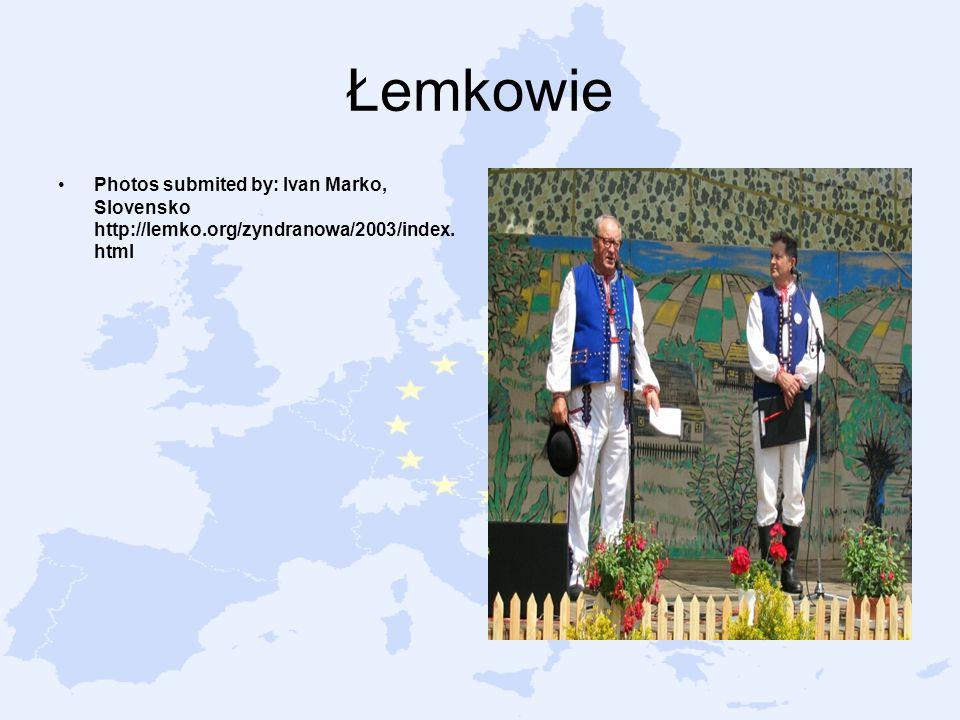 Łemkowie Photos submited by: Ivan Marko, Slovensko http://lemko.org/zyndranowa/2003/index. html