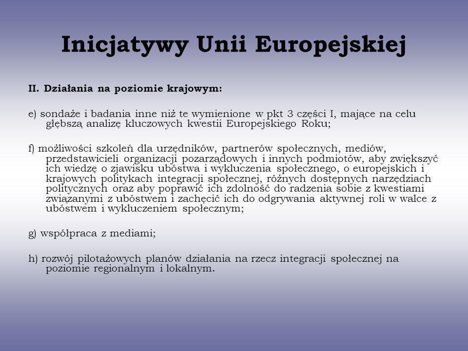 Inicjatywy Unii Europejskiej II. Działania na poziomie krajowym: e) sondaże i badania inne niż te wymienione w pkt 3 części I, mające na celu głębszą