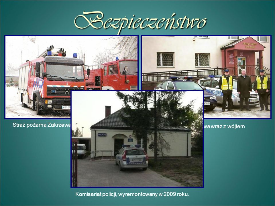 Bezpieczeństwo Straż pożarna Zakrzewa Policja Zakrzewa wraz z wójtem Komisariat policji, wyremontowany w 2009 roku.