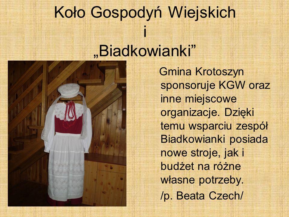 Koło Gospodyń Wiejskich i Biadkowianki Gmina Krotoszyn sponsoruje KGW oraz inne miejscowe organizacje. Dzięki temu wsparciu zespół Biadkowianki posiad