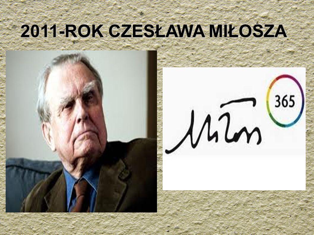 2011-ROK CZESŁAWA MIŁOSZA