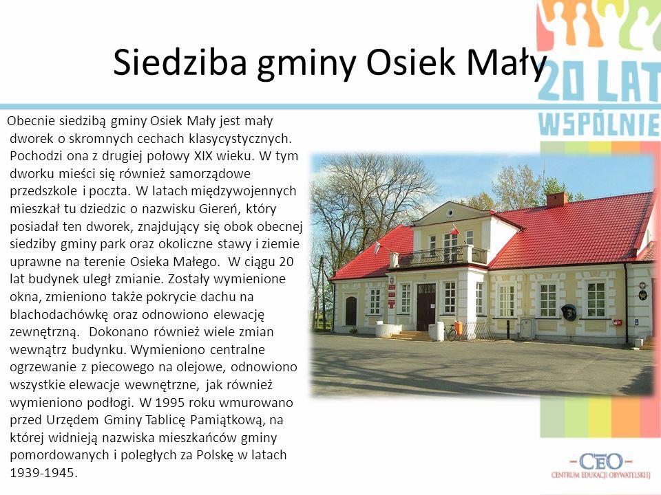 Siedziba gminy Osiek Mały Obecnie siedzibą gminy Osiek Mały jest mały dworek o skromnych cechach klasycystycznych. Pochodzi ona z drugiej połowy XIX w