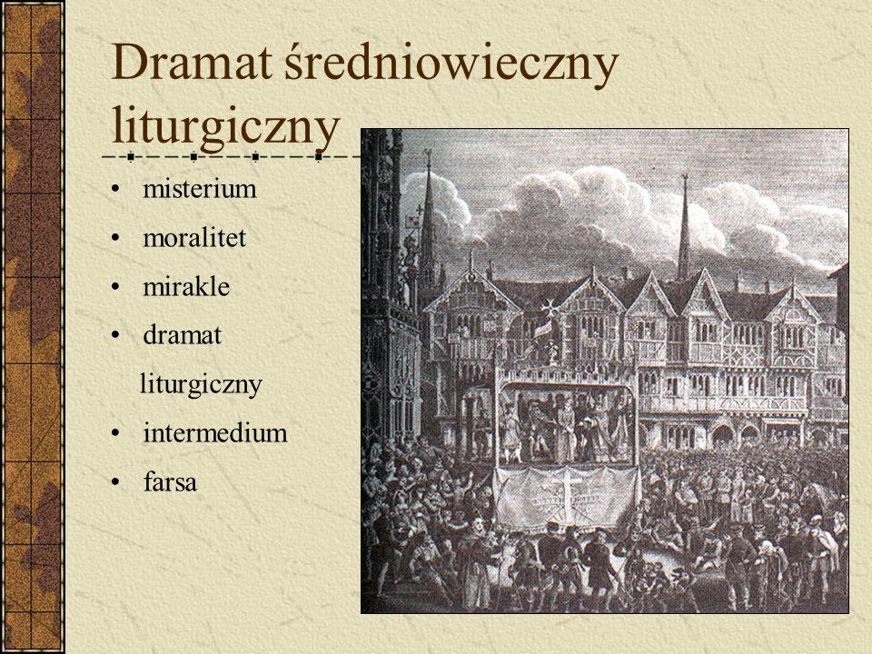 Dramat średniowieczny liturgiczny misterium moralitet mirakle dramat liturgiczny intermedium farsa