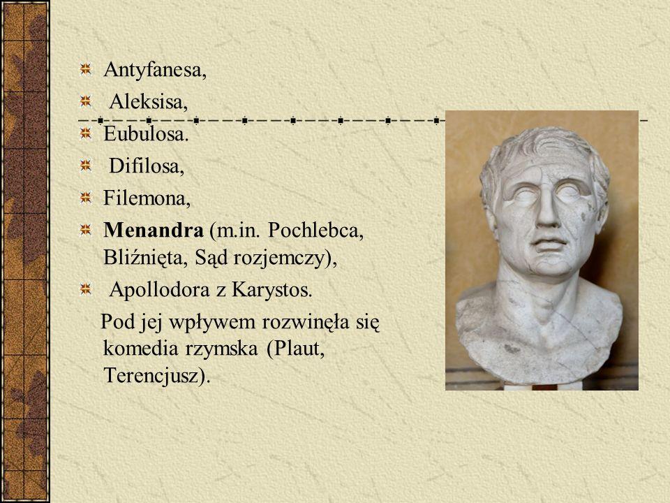 Antyfanesa, Aleksisa, Eubulosa. Difilosa, Filemona, Menandra (m.in. Pochlebca, Bliźnięta, Sąd rozjemczy), Apollodora z Karystos. Pod jej wpływem rozwi