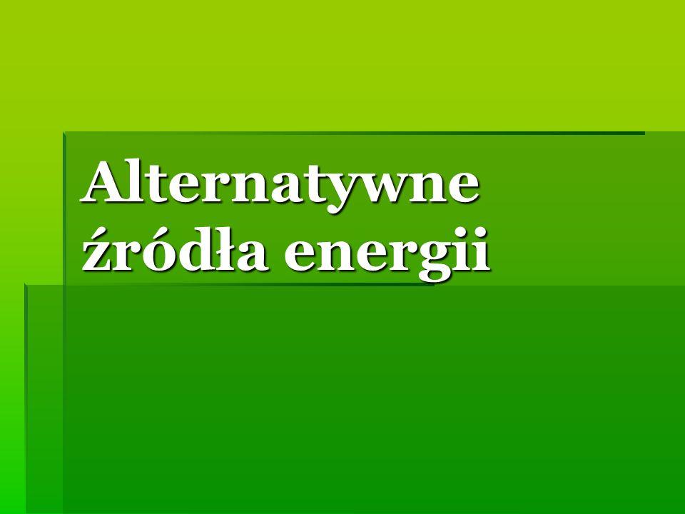 Czym są alternatywne źródła energii.
