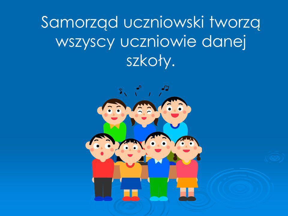 Samorząd uczniowski tworzą wszyscy uczniowie danej szkoły.