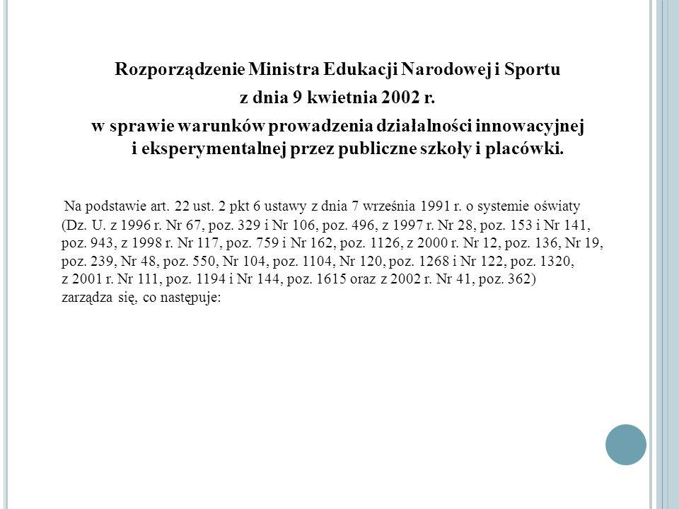 Rozporządzenie Ministra Edukacji Narodowej i Sportu z dnia 9 kwietnia 2002 r. w sprawie warunków prowadzenia działalności innowacyjnej i eksperymental
