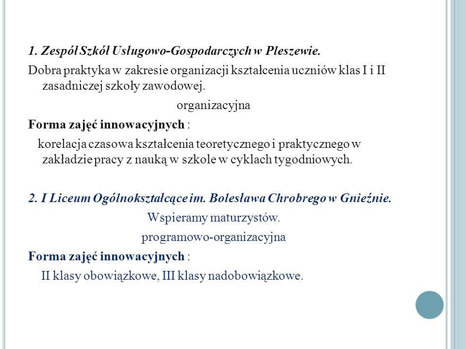 1. Zespół Szkół Usługowo-Gospodarczych w Pleszewie. Dobra praktyka w zakresie organizacji kształcenia uczniów klas I i II zasadniczej szkoły zawodowej