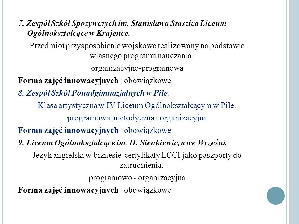 7. Zespół Szkół Spożywczych im. Stanisława Staszica Liceum Ogólnokształcące w Krajence. Przedmiot przysposobienie wojskowe realizowany na podstawie wł
