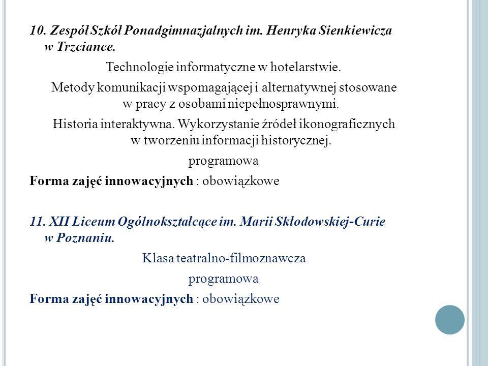 10. Zespół Szkół Ponadgimnazjalnych im. Henryka Sienkiewicza w Trzciance. Technologie informatyczne w hotelarstwie. Metody komunikacji wspomagającej i