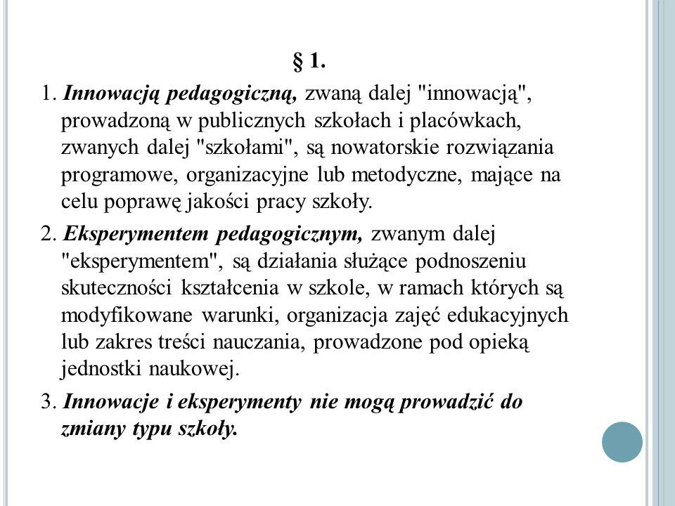 § 1. 1. Innowacją pedagogiczną, zwaną dalej