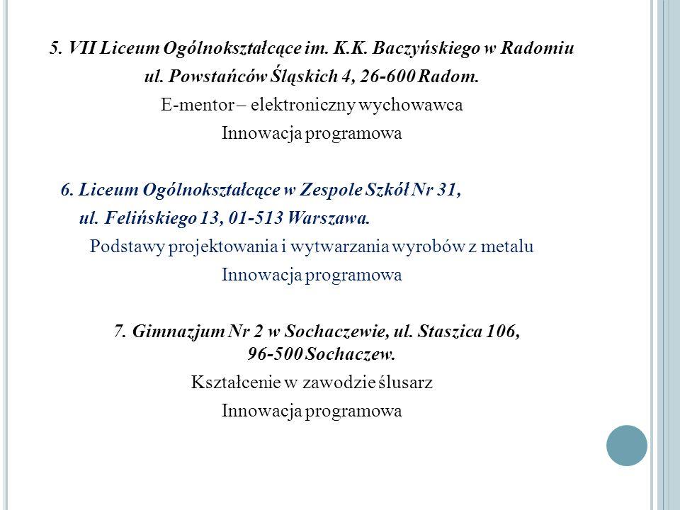 5. VII Liceum Ogólnokształcące im. K.K. Baczyńskiego w Radomiu ul. Powstańców Śląskich 4, 26-600 Radom. E-mentor – elektroniczny wychowawca Innowacja