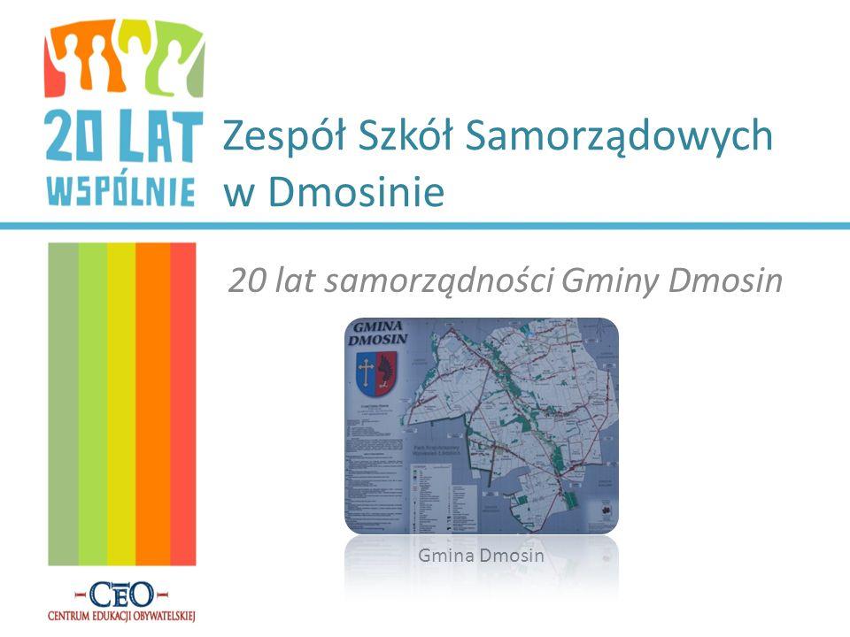 Zespół Szkół Samorządowych w Dmosinie 20 lat samorządności Gminy Dmosin Gmina Dmosin