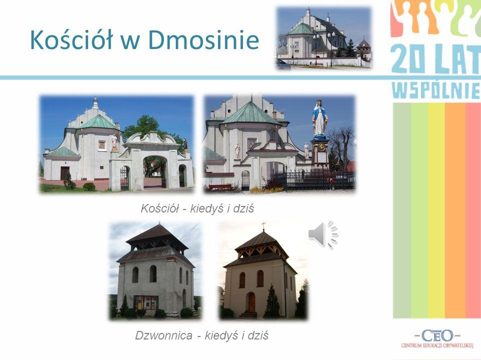 Kościół w Dmosinie Kościół - kiedyś i dziś Dzwonnica - kiedyś i dziś