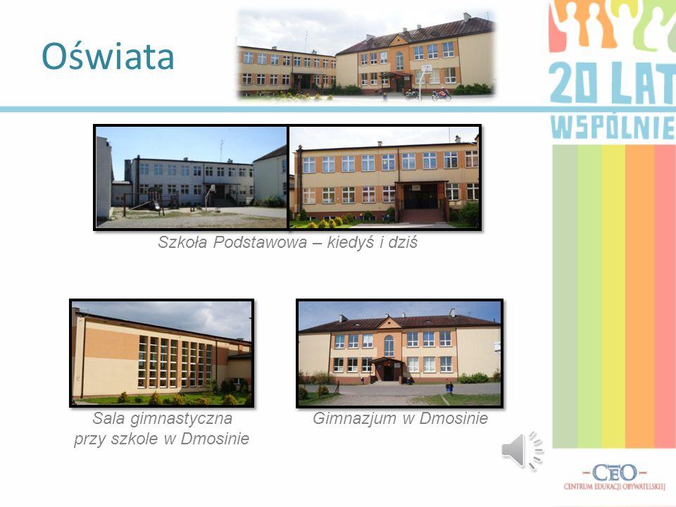 Oświata Szkoła Podstawowa – kiedyś i dziś Sala gimnastyczna przy szkole w Dmosinie Gimnazjum w Dmosinie
