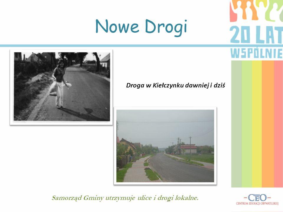 Droga w Kiełczynku dawniej i dziś Samorząd Gminy utrzymuje ulice i drogi lokalne.