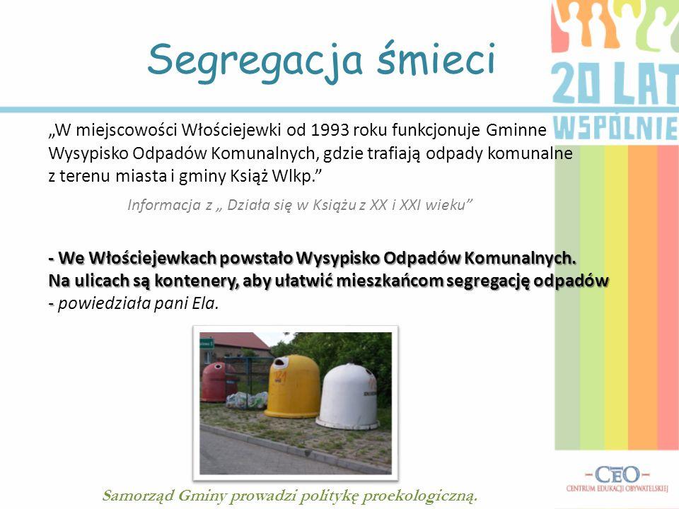 Segregacja śmieci W miejscowości Włościejewki od 1993 roku funkcjonuje Gminne Wysypisko Odpadów Komunalnych, gdzie trafiają odpady komunalne z terenu