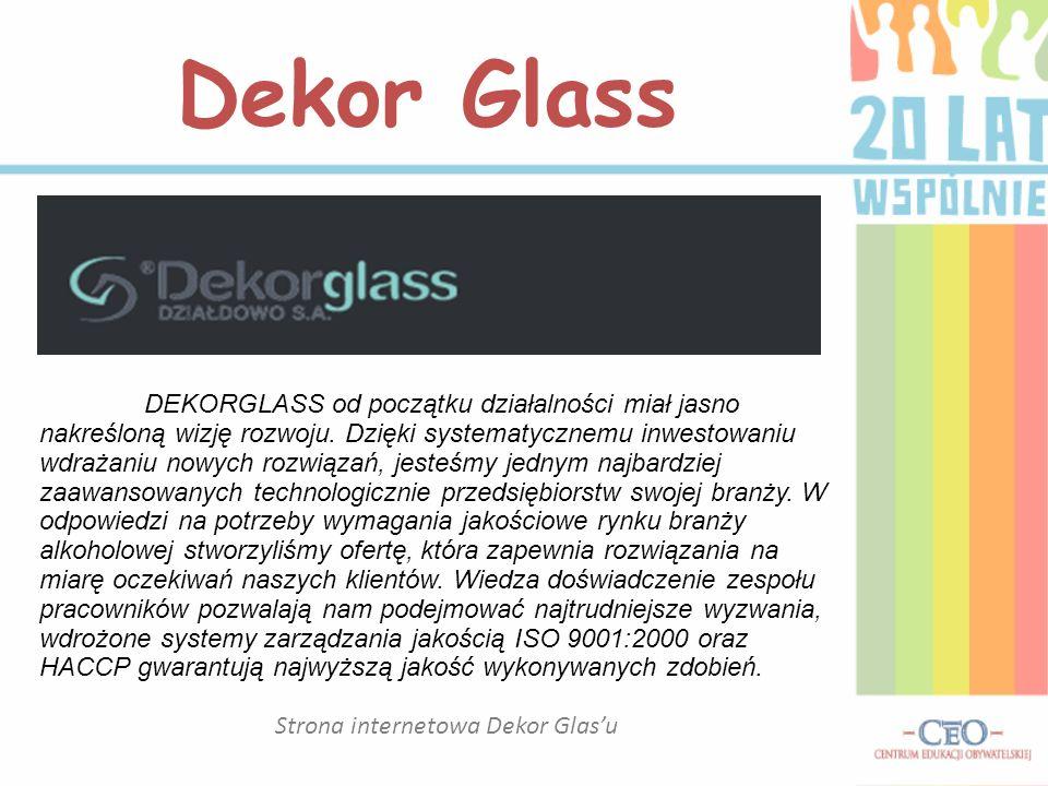 Strona internetowa Dekor Glasu Dekor Glass DEKORGLASS od początku działalności miał jasno nakreśloną wizję rozwoju. Dzięki systematycznemu inwestowani