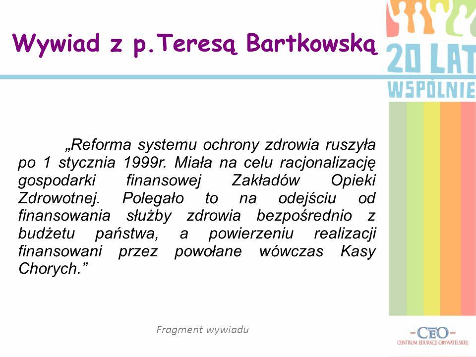 Wywiad z p.Teresą Bartkowską Przed wojną lekarz rodzinny był przyjacielem rodziny.