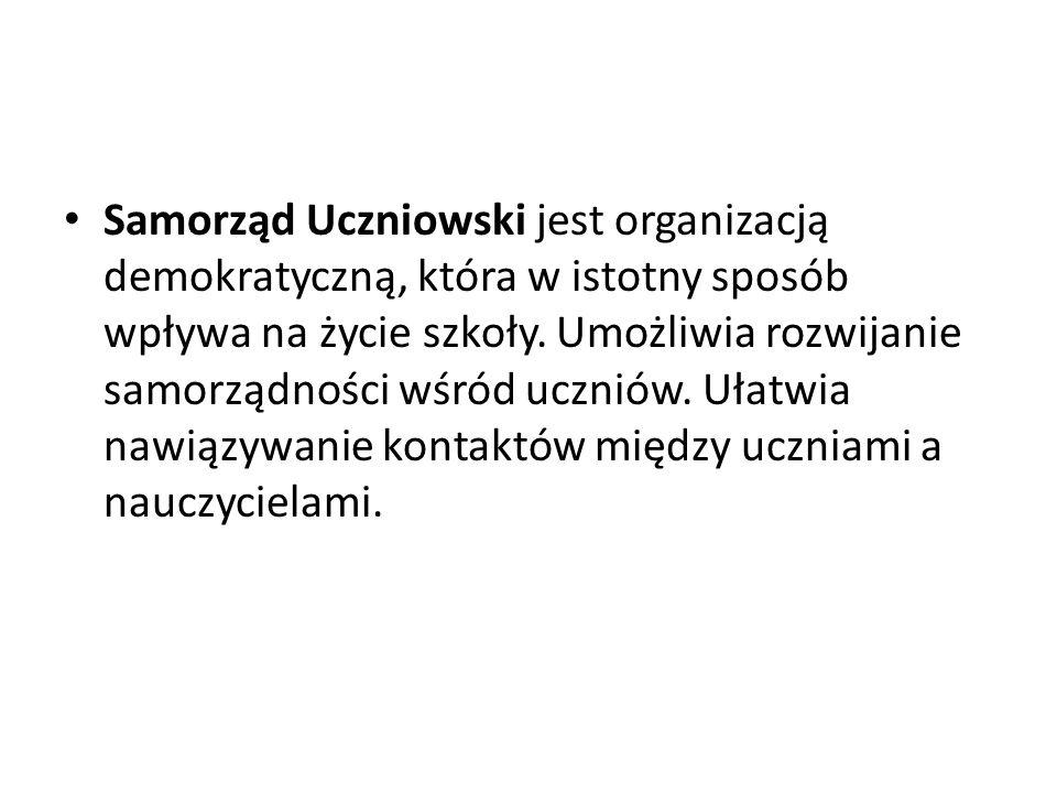 Samorząd Uczniowski jest organizacją demokratyczną, która w istotny sposób wpływa na życie szkoły.