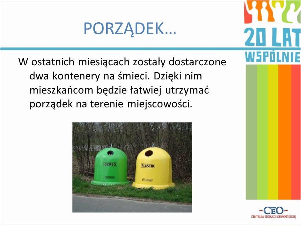 PORZĄDEK… W ostatnich miesiącach zostały dostarczone dwa kontenery na śmieci. Dzięki nim mieszkańcom będzie łatwiej utrzymać porządek na terenie miejs