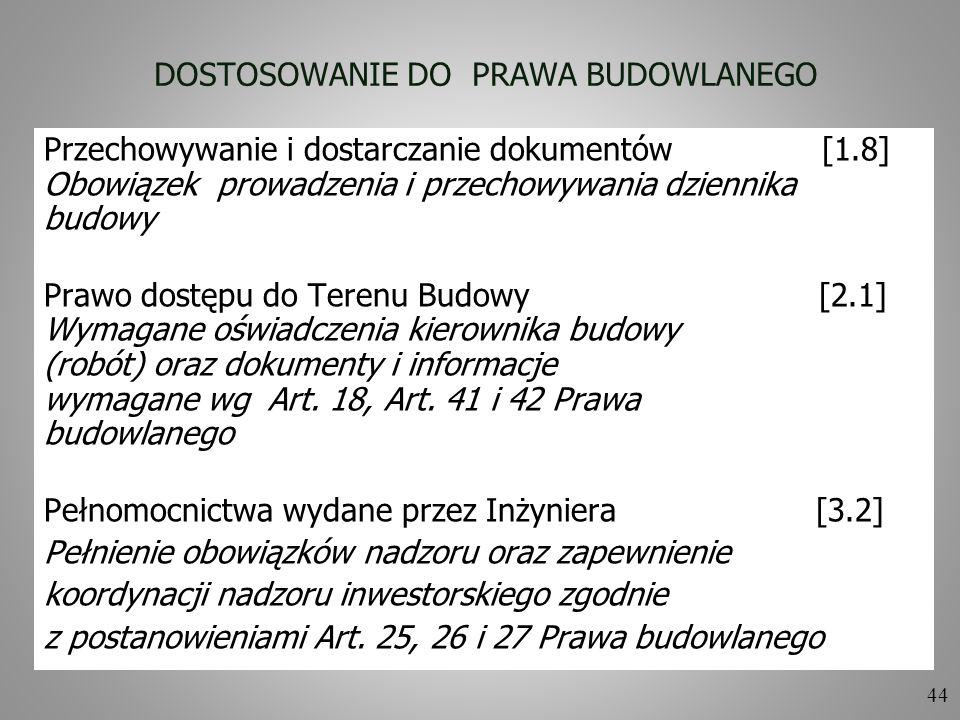 44 DOSTOSOWANIE DO PRAWA BUDOWLANEGO Przechowywanie i dostarczanie dokumentów [1.8] Obowiązek prowadzenia i przechowywania dziennika budowy Prawo dost