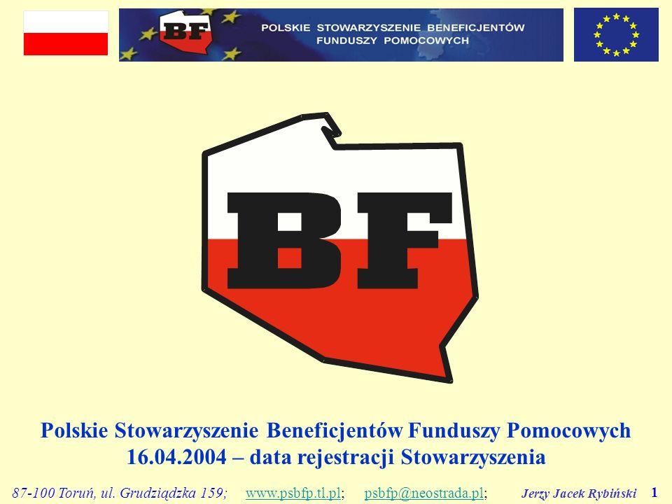Jerzy Jacek Rybiński 1 87-100 Toruń, ul. Grudziądzka 159; www.psbfp.tl.pl; psbfp@neostrada.pl;www.psbfp.tl.plpsbfp@neostrada.pl Polskie Stowarzyszenie