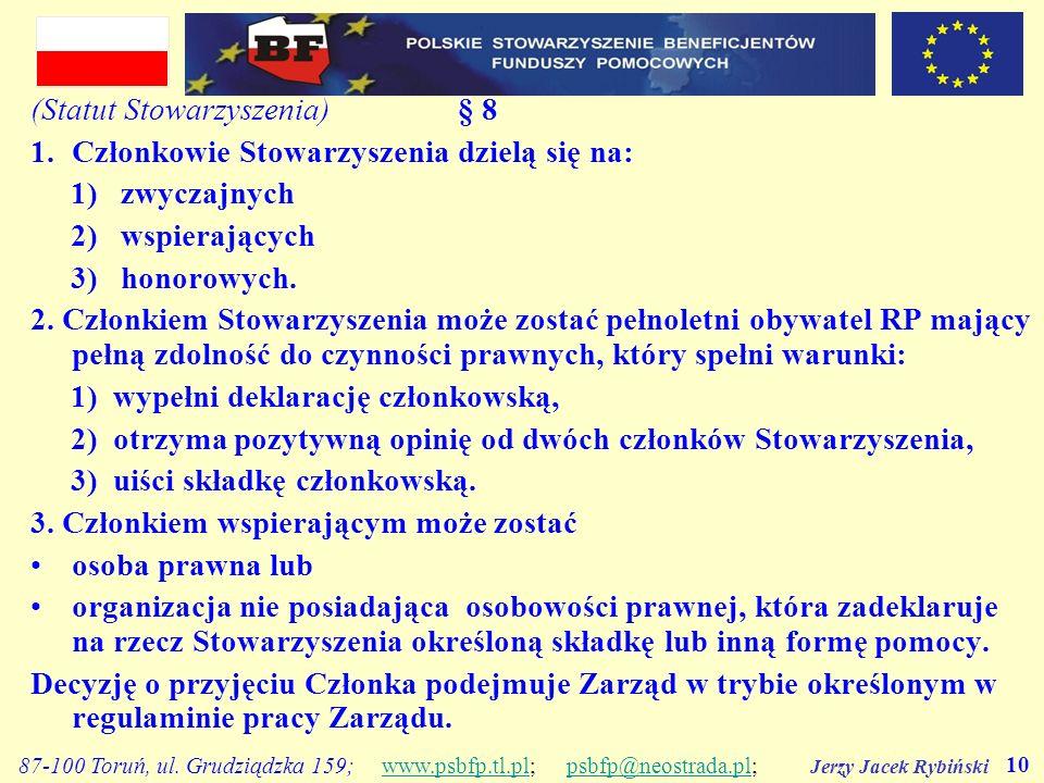 Jerzy Jacek Rybiński 10 87-100 Toruń, ul. Grudziądzka 159; www.psbfp.tl.pl; psbfp@neostrada.pl;www.psbfp.tl.plpsbfp@neostrada.pl (Statut Stowarzyszeni
