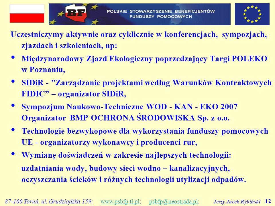 Jerzy Jacek Rybiński 12 87-100 Toruń, ul. Grudziądzka 159; www.psbfp.tl.pl; psbfp@neostrada.pl;www.psbfp.tl.plpsbfp@neostrada.pl Uczestniczymy aktywni