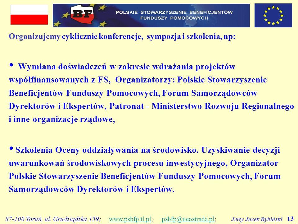 Jerzy Jacek Rybiński 13 87-100 Toruń, ul. Grudziądzka 159; www.psbfp.tl.pl; psbfp@neostrada.pl;www.psbfp.tl.plpsbfp@neostrada.pl Organizujemy cykliczn