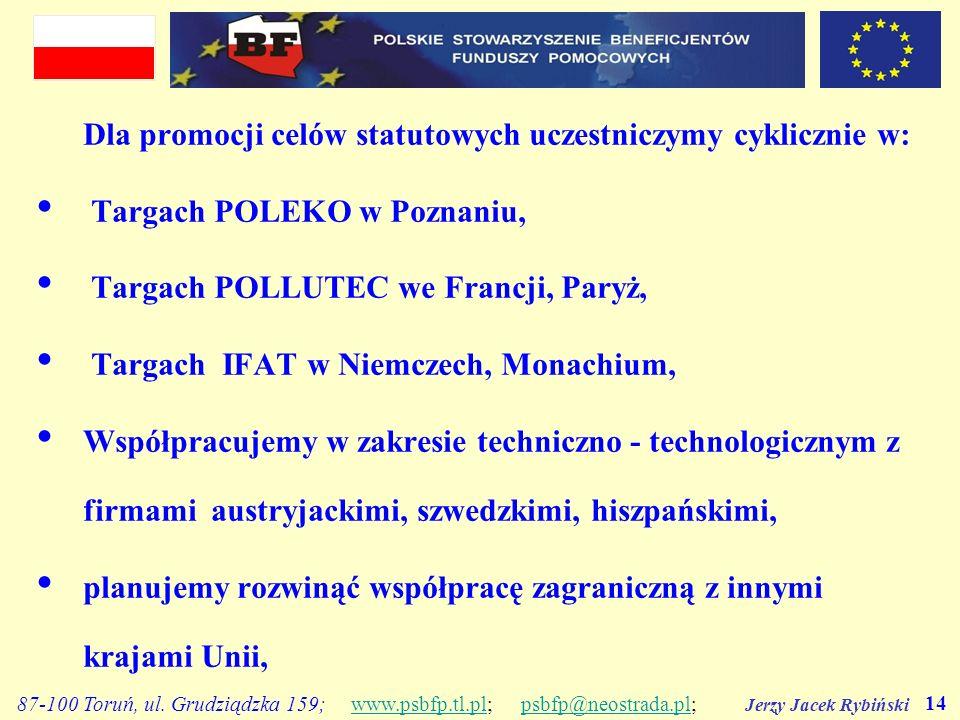 Jerzy Jacek Rybiński 14 87-100 Toruń, ul. Grudziądzka 159; www.psbfp.tl.pl; psbfp@neostrada.pl;www.psbfp.tl.plpsbfp@neostrada.pl Dla promocji celów st
