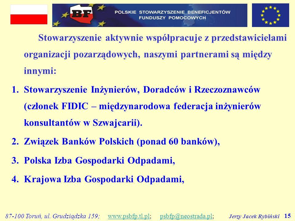 Jerzy Jacek Rybiński 15 87-100 Toruń, ul. Grudziądzka 159; www.psbfp.tl.pl; psbfp@neostrada.pl;www.psbfp.tl.plpsbfp@neostrada.pl Stowarzyszenie aktywn