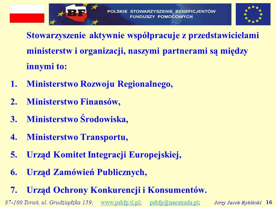 Jerzy Jacek Rybiński 16 87-100 Toruń, ul. Grudziądzka 159; www.psbfp.tl.pl; psbfp@neostrada.pl;www.psbfp.tl.plpsbfp@neostrada.pl Stowarzyszenie aktywn