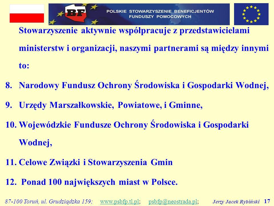 Jerzy Jacek Rybiński 17 87-100 Toruń, ul. Grudziądzka 159; www.psbfp.tl.pl; psbfp@neostrada.pl;www.psbfp.tl.plpsbfp@neostrada.pl Stowarzyszenie aktywn