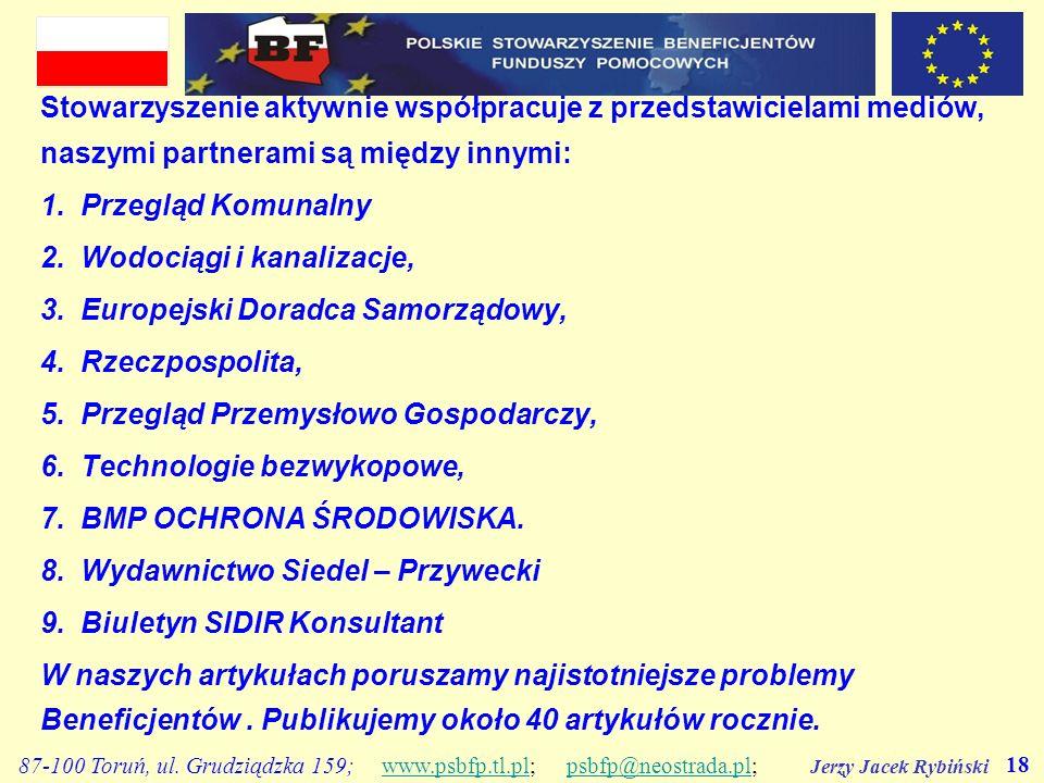 Jerzy Jacek Rybiński 18 87-100 Toruń, ul. Grudziądzka 159; www.psbfp.tl.pl; psbfp@neostrada.pl;www.psbfp.tl.plpsbfp@neostrada.pl Stowarzyszenie aktywn