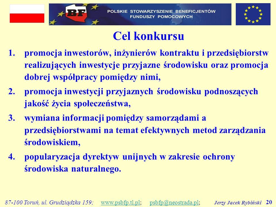 Jerzy Jacek Rybiński 20 87-100 Toruń, ul. Grudziądzka 159; www.psbfp.tl.pl; psbfp@neostrada.pl;www.psbfp.tl.plpsbfp@neostrada.pl Cel konkursu 1.promoc