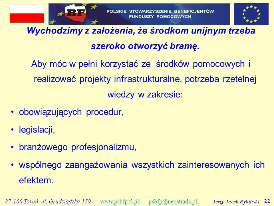 Jerzy Jacek Rybiński 22 87-100 Toruń, ul. Grudziądzka 159; www.psbfp.tl.pl; psbfp@neostrada.pl;www.psbfp.tl.plpsbfp@neostrada.pl Wychodzimy z założeni