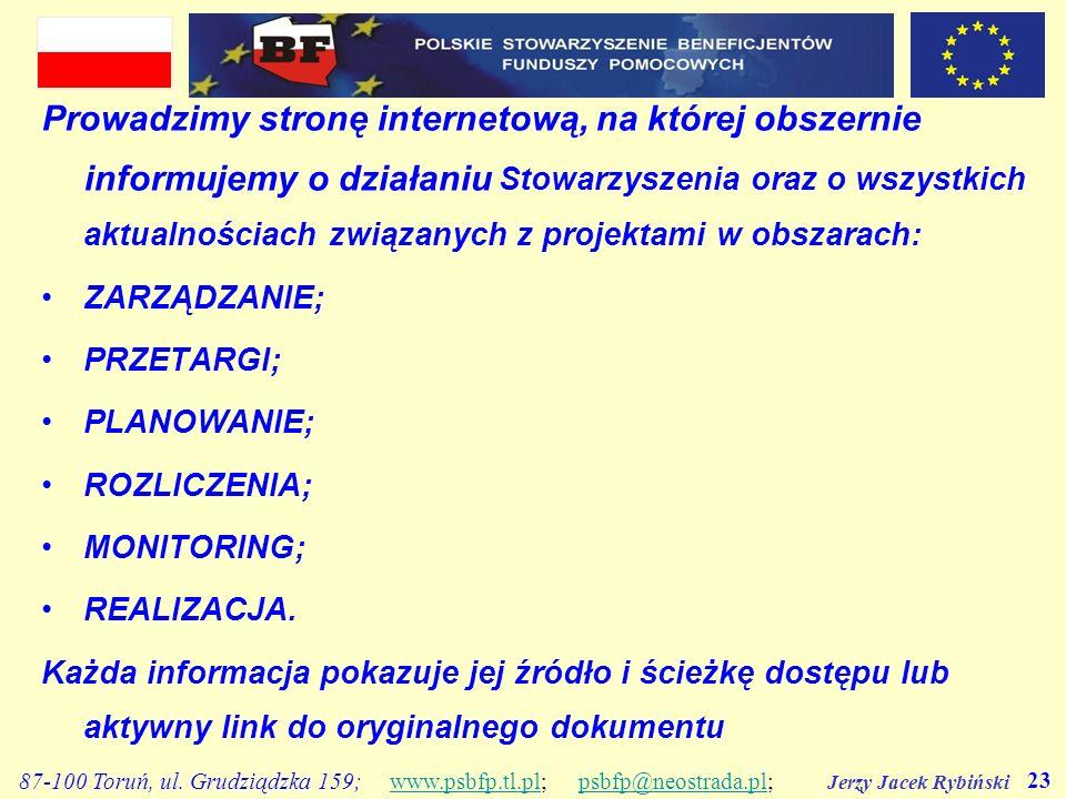 Jerzy Jacek Rybiński 23 87-100 Toruń, ul. Grudziądzka 159; www.psbfp.tl.pl; psbfp@neostrada.pl;www.psbfp.tl.plpsbfp@neostrada.pl Prowadzimy stronę int