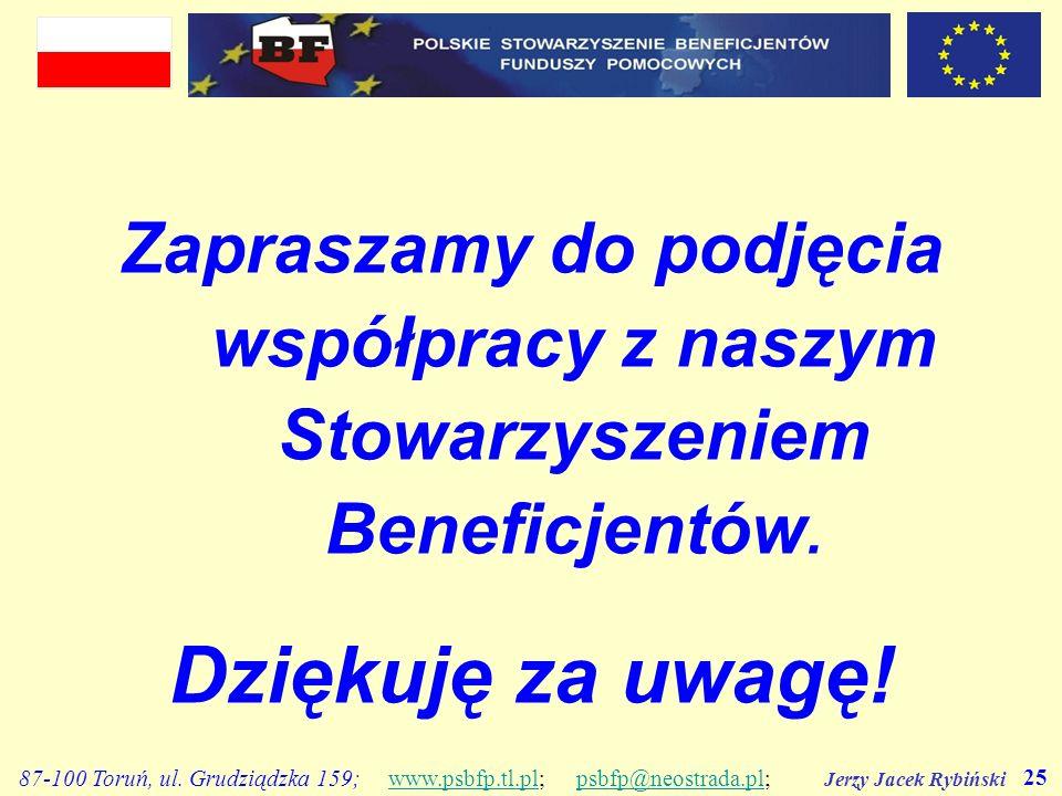 Jerzy Jacek Rybiński 25 87-100 Toruń, ul. Grudziądzka 159; www.psbfp.tl.pl; psbfp@neostrada.pl;www.psbfp.tl.plpsbfp@neostrada.pl Zapraszamy do podjęci