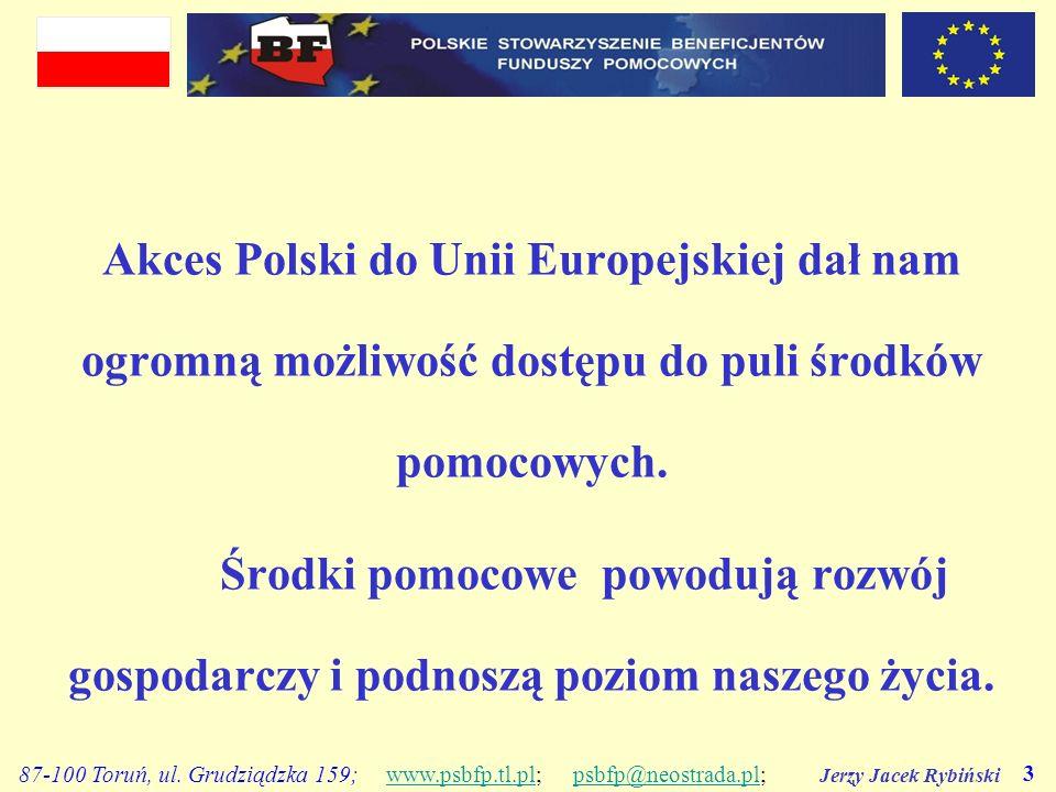 Jerzy Jacek Rybiński 3 87-100 Toruń, ul. Grudziądzka 159; www.psbfp.tl.pl; psbfp@neostrada.pl;www.psbfp.tl.plpsbfp@neostrada.pl Akces Polski do Unii E