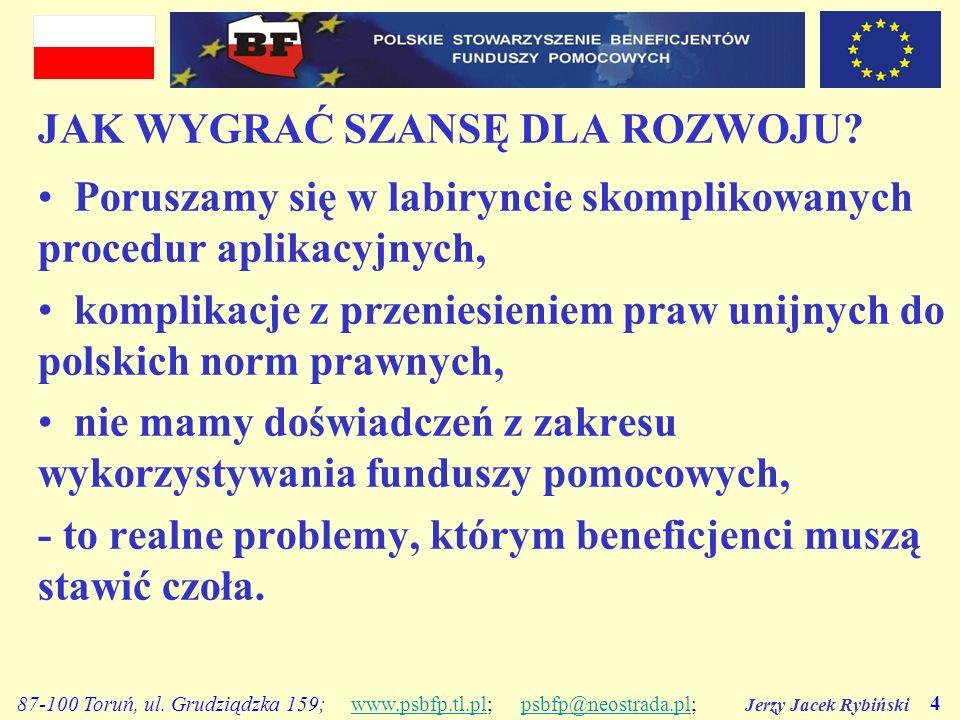 Jerzy Jacek Rybiński 4 87-100 Toruń, ul. Grudziądzka 159; www.psbfp.tl.pl; psbfp@neostrada.pl;www.psbfp.tl.plpsbfp@neostrada.pl JAK WYGRAĆ SZANSĘ DLA